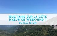 Que faire sur la Côte d'Azur ce week-end ? Du 16 au 18 juin 2017