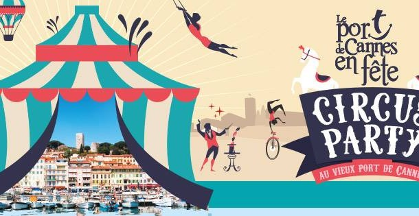 Port de Cannes en fête 2017 : Circus Party !