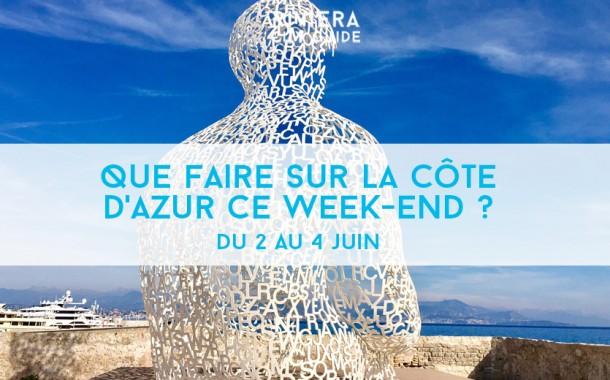 Que faire sur la Côte d'Azur ce week-end ? Du 2 au 4 juin 2017