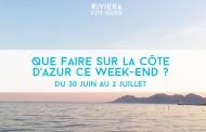 Que faire sur la Côte d'Azur ce week-end ? Du 30 juin au 2 Juillet 2017