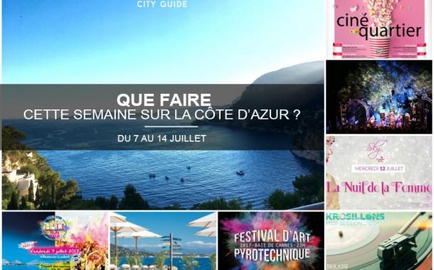 Que faire sur la Côte d'Azur cette semaine ? Du 7 au 14 juillet 2017