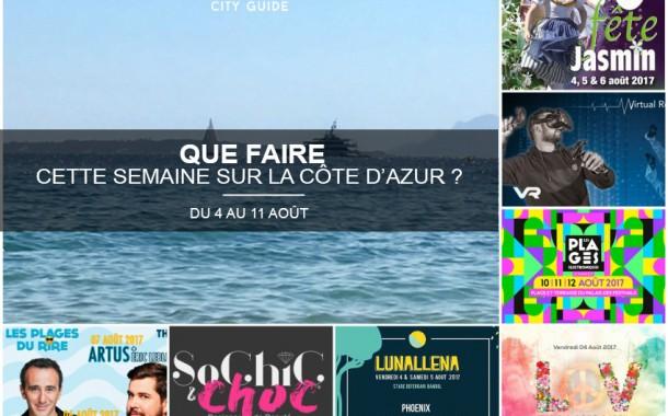 Que faire sur la Côte d'Azur cette semaine du 4 au 11 août 2017