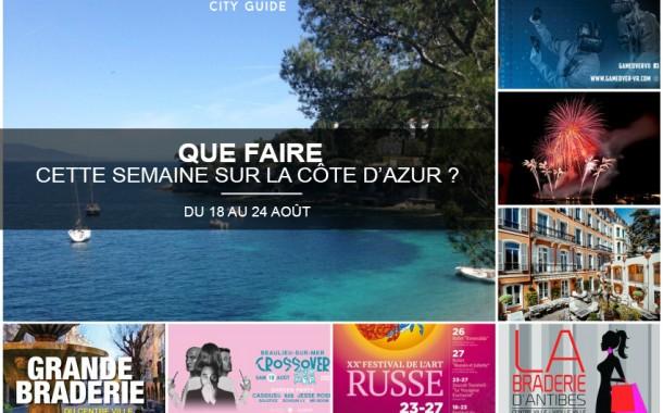 Que faire sur la Côte d'Azur cette semaine du 18 au 24 août 2017