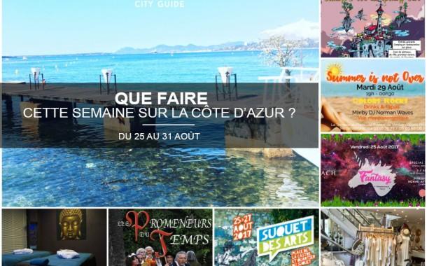 Que faire sur la Côte d'Azur cette semaine du 25 au 31 août 2017
