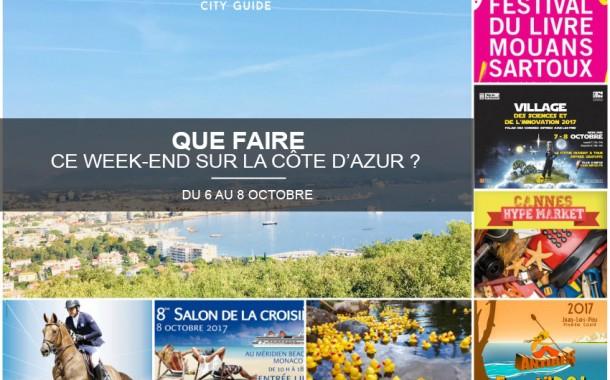 Que faire sur la Côte d'Azur ce week-end ? du 6 au 8 octobre 2017