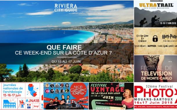 Que faire sur la Côte d'Azur ce week-end ? Du 15 au 17 juin 2018